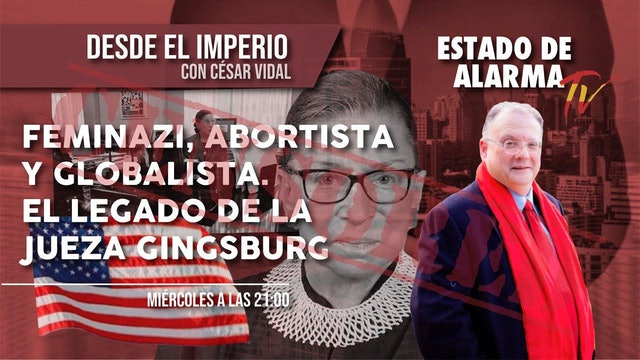 FEMINAZI, ABORTISTA y GLOBALISTA, el LEGADO de la JUEZA GINGSBURG - 23/09/20