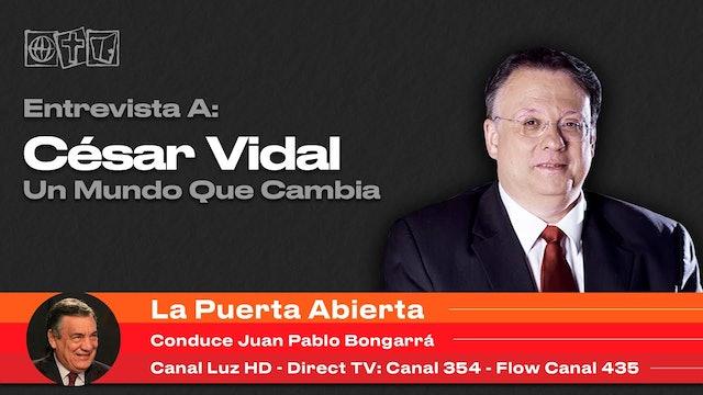 Juan Pablo Bongarrá entrevista a César Vidal: Un mundo que cambia: 15/10/20