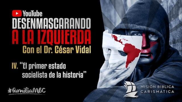DESENMASCARANDO A LA IZQUIERDA IV - El primer estado socialista de la historia
