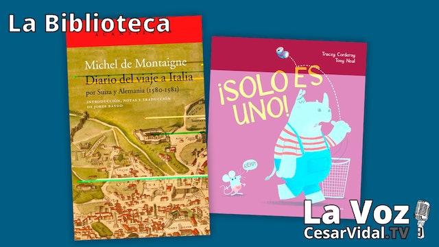 """""""Diario del viaje a Italia por Suiza y Alemania (1580-1581)"""" y """"¡Solo es uno!"""""""