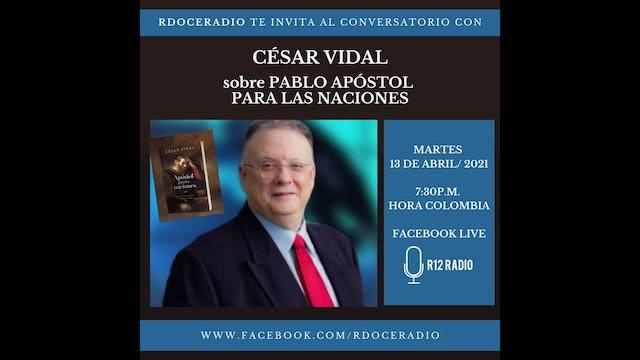 Conversatorio con César Vidal: Pablo, Apóstol para las Naciones - 13/04/21