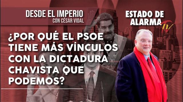 ¿Por qué el PSOE tiene más VINCULOS con la DICTADURA CHAVISTA que PODEMOS?