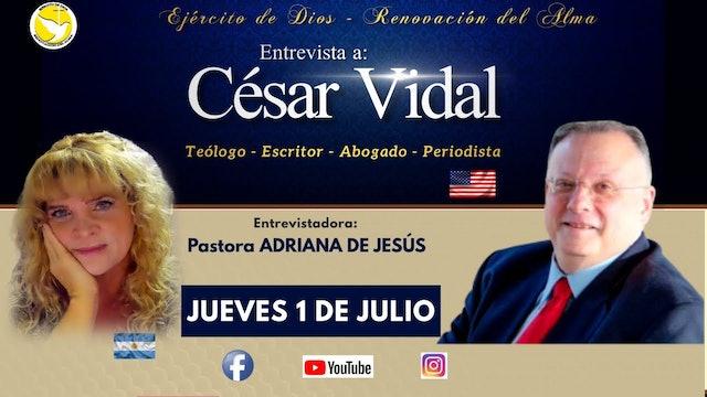 César Vidal entrevistado por la Pastora Adriana De Jesús - 01/07/21
