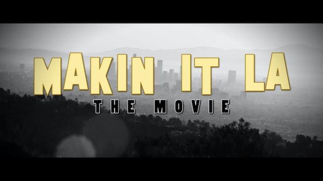 Makin It LA the Movie