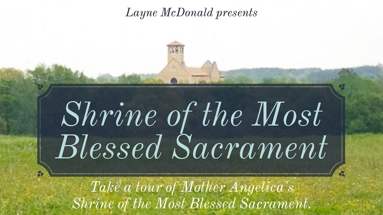 Shrine of the Most Blessed Sacrament: Tour Documentary