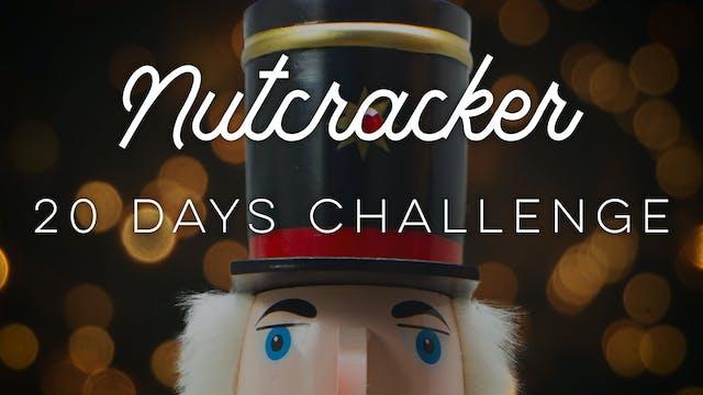 Nutcracker 20 Days Challenge