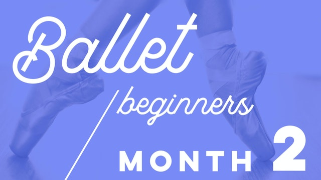 Beginners Ballet 4 weeks Programme - Month 2