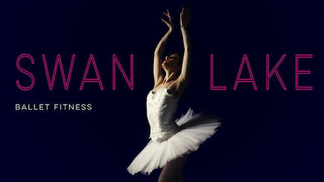 Swan Lake - Ballet Fitness Programme in Four Acts