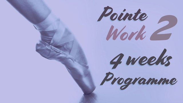 Pointe Work Series 2, 4 weeks Programme