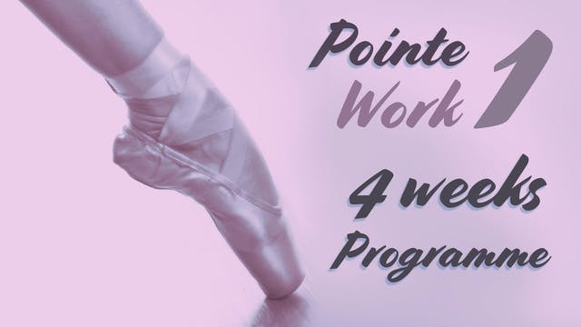 Pointe Work Series 1, 4 weeks Programme