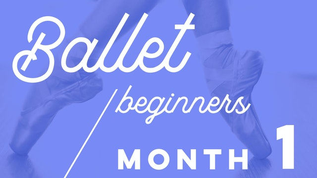 Beginners Ballet 4 weeks Programme - Month 1