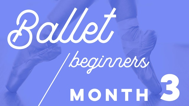 Beginners Ballet 4 weeks Programme - Month 3