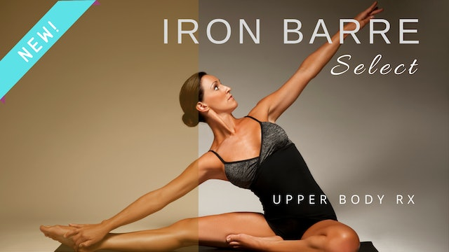 Iron Barre Select: Upper Body Rx