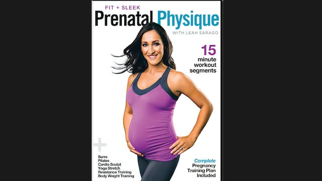 Fit and Sleek Prenatal Physique by Leah Sarago