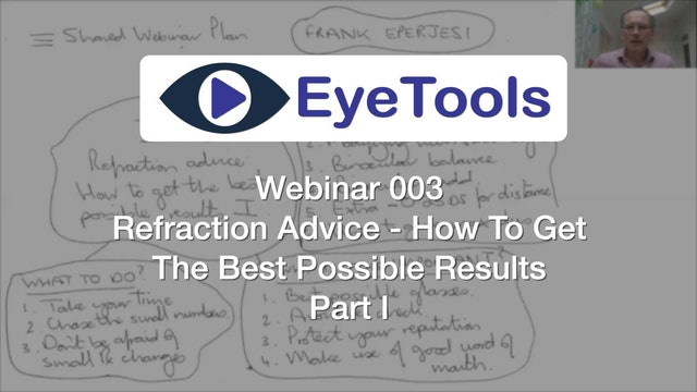 Webinar 003 - Refraction Advice - How To Get The Best Possible Results - Part I