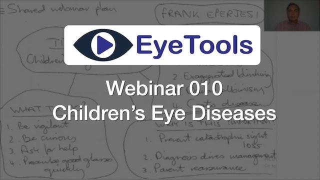 Webinar 010 - Children's Eye Diseases