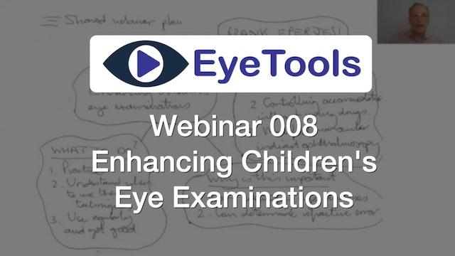 Webinar 008 - Enhancing Children's Eye Examinations