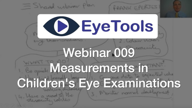 Webinar 009 - Measurements in Children's Eye Examinations