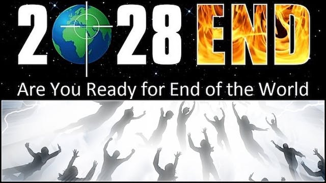 End of the World 2028 & the Rapture