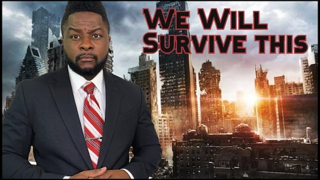 We Will Survive This