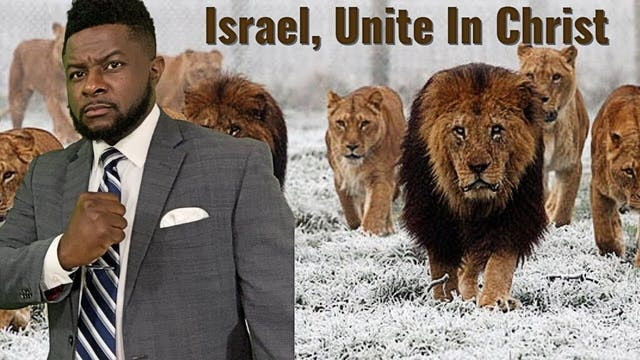 Israel, Unite In Christ