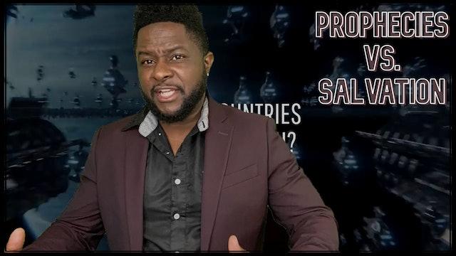 Prophecy Verses Salvation