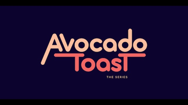 Avocado Toast the series S01 E02