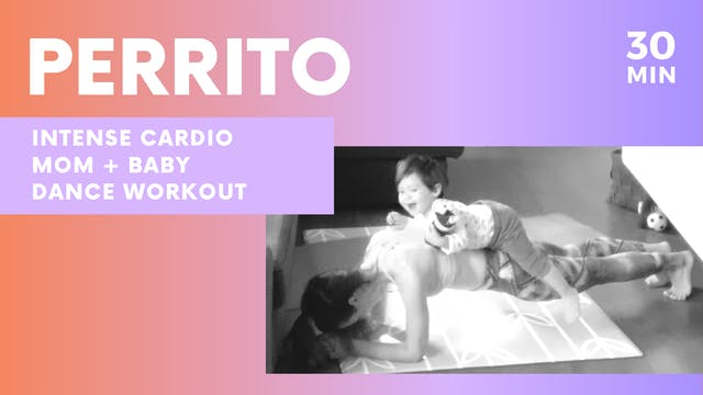 PERRITO | 30min Mom + baby intense ca...