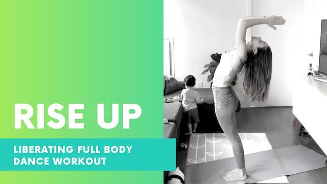 RISE UP - Liberating dance workout