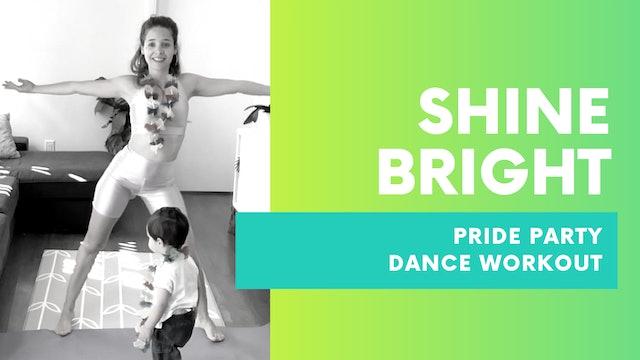 SHINE BRIGHT - 30MIN Pride Party Dance Workout