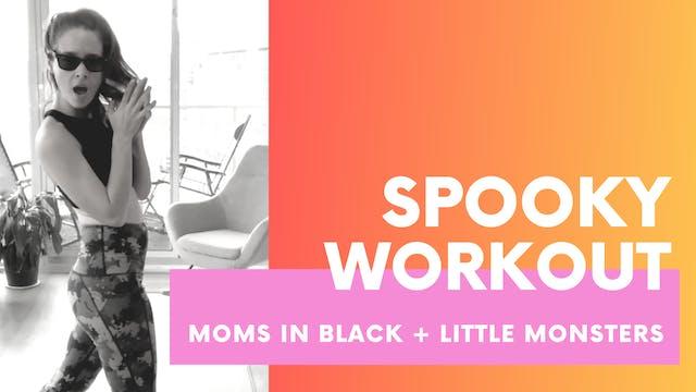 SPOOKY WORKOUT - Moms in Black + Litt...