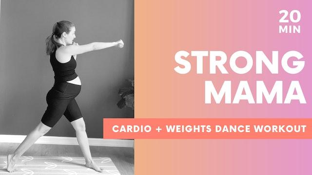 STRONG MAMA - 20MIN Cardio & Weights Dance Workout