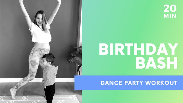 BDAY BASH - 20 MIN Dance Party Workout