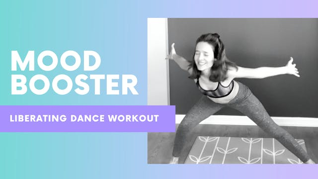 MOOD BOOSTER - Liberating dance workout