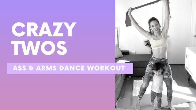 CRAZY TWOS - Ass & Arms dance workout