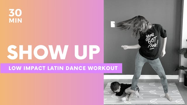SHOW UP - 30min Low Impact dance workout