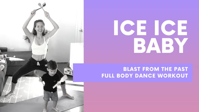 ICE ICE BABY - TBT Dance workout