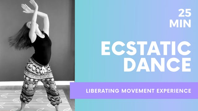 ECSTATIC DANCE - 25 MIN Liberating Mo...