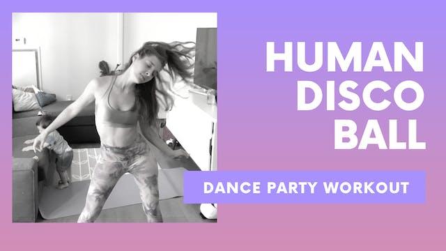 HUMAN DISCO BALL - Dance Party Workout