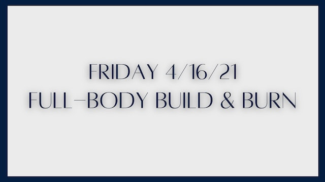 Full Body Build & Burn: Back and glutes (4-16-21)