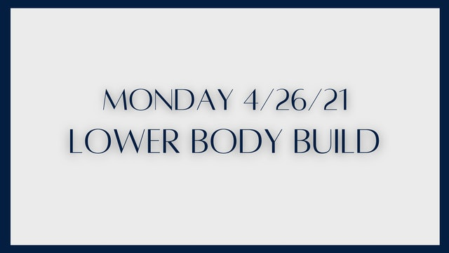 Lower Body Build: Quads & glutes (4-26-21)