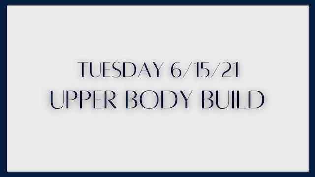 Upper Body Build (6-15-21)