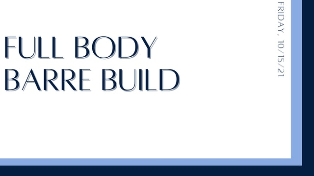 Full Body Barre Build: Quads, inner thighs, triceps, upper back, chest(10-15-21)