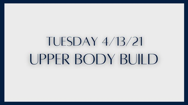 Upper Body Build (4-13-21)
