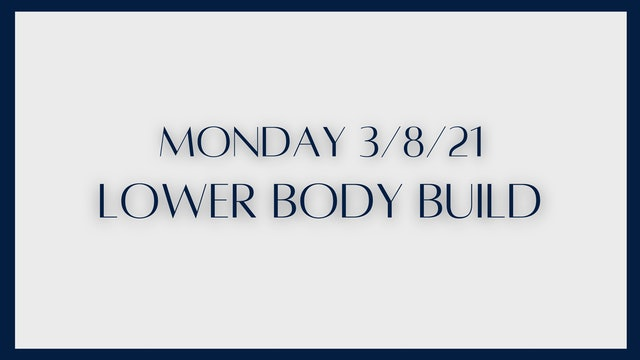 Lower Body Build (3-8-21)