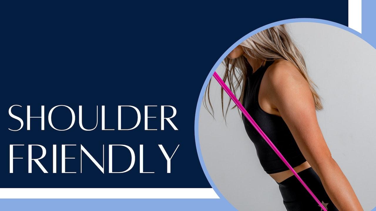 Shoulder-friendly