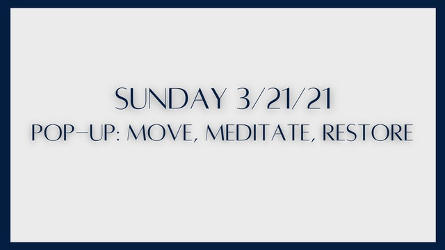 POP-UP: Move, Meditate, Restore (3-21-21)