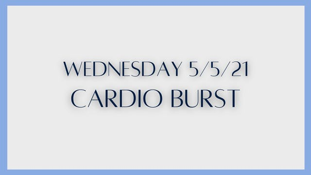 Cardio Burst: Plyometric heavy (5-5-21)
