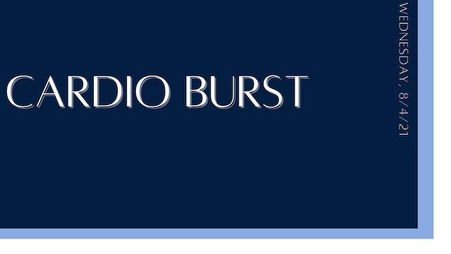 Cardio Burst (8-4-21)