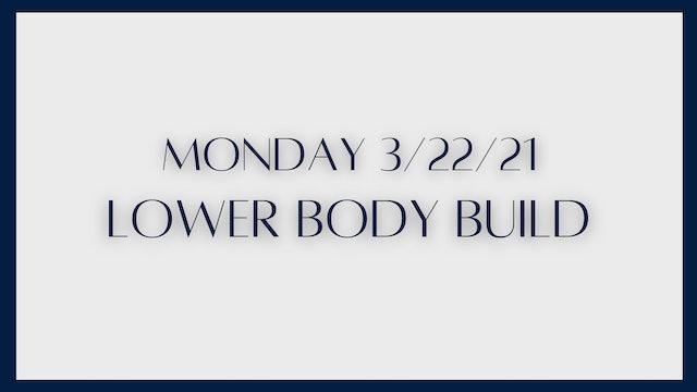 Lower Body Build (3-22-21)